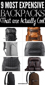 Most Expensive Backpacks for Men that are Actually Cool
